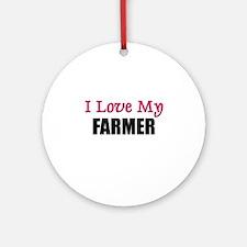 I Love My FARMER Ornament (Round)