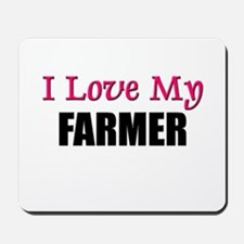 I Love My FARMER Mousepad