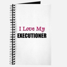 I Love My EXECUTIONER Journal