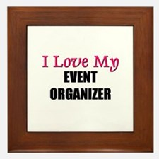 I Love My EVENT ORGANIZER Framed Tile
