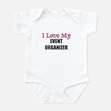 I Love My EVENT ORGANIZER Infant Bodysuit
