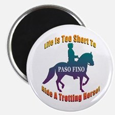 Life is too short to ride a trotting horse magnet