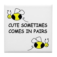 CUTE SOMETIMES COMES IN PAIRS Tile Coaster