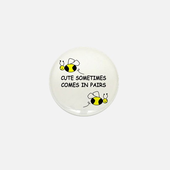 CUTE SOMETIMES COMES IN PAIRS Mini Button