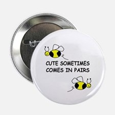 """CUTE SOMETIMES COMES IN PAIRS 2.25"""" Button (10 pac"""