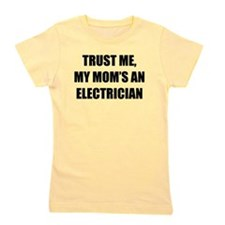 Trust Me My Moms An Electrician Girl's Tee