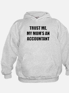 Trust Me My Moms An Accountant Hoodie