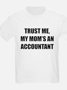 Trust Me My Moms An Accountant T-Shirt