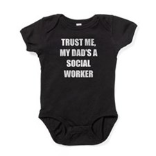 Trust Me My Dads A Social Worker Baby Bodysuit