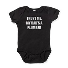 Trust Me My Dads A Plumber Baby Bodysuit