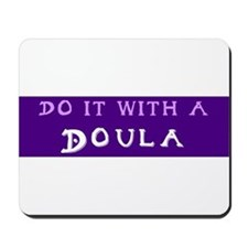 Do It With a Doula Mousepad