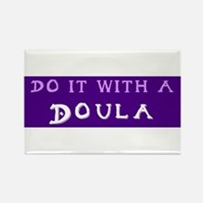 Do It With a Doula Rectangle Magnet