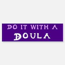 Do It With a Doula Bumper Bumper Bumper Sticker