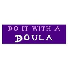 Do It With a Doula Bumper Bumper Sticker
