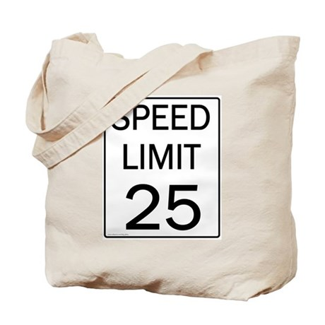 Speed Limit 25 Shirts and Gif Tote Bag