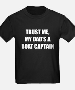 Trust Me My Dads A Boat Captain T-Shirt