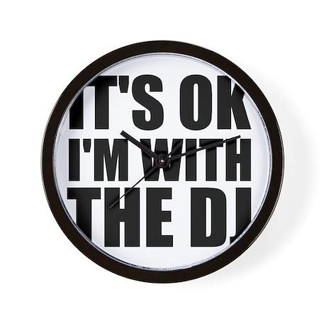 It's Ok, I'm With The DJ Wall Clock