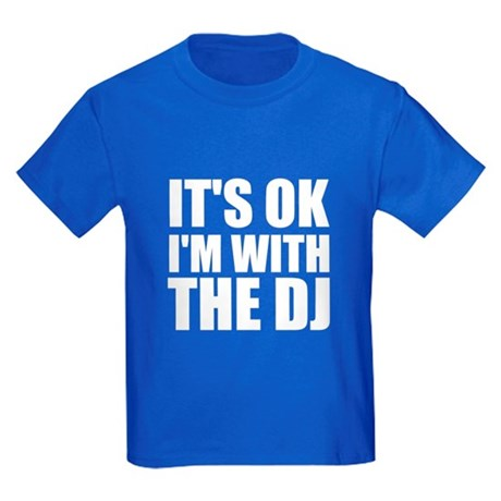 It's Ok, I'm With The DJ Kids Dark T-Shirt