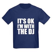 It's Ok, I'm With The DJ T