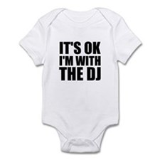 It's Ok, I'm With The DJ Infant Bodysuit