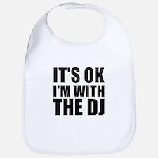 It's Ok, I'm With The DJ Bib