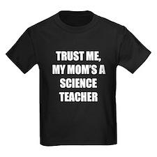 Trust Me My Moms A Science Teacher T-Shirt