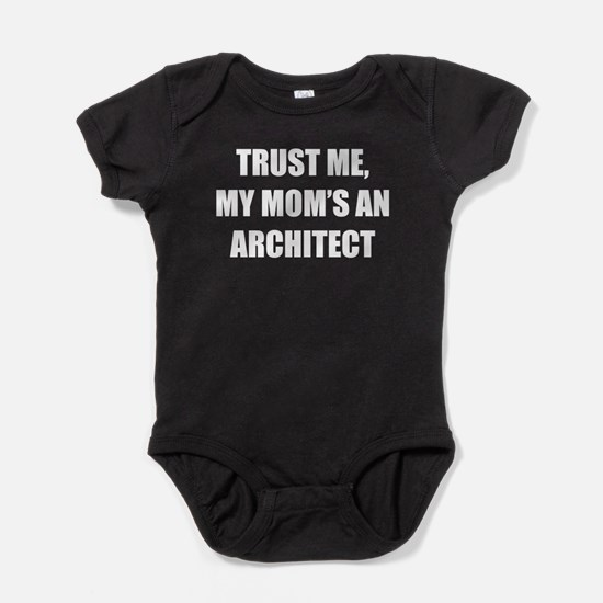 Trust Me My Moms An Architect Baby Bodysuit