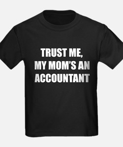 Trust Me My Moms An Accountant T-Shirt