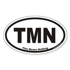 This Means Nothing TMN Euro Oval Decal