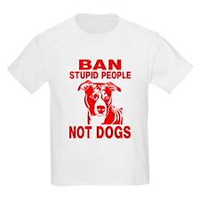 PITBULL BAN STUPID PEOPLE T-Shirt