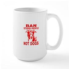 PITBULL BAN STUPID PEOPLE Mugs