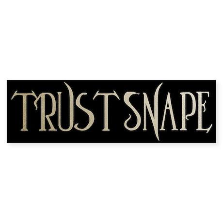 Trust Snape Bumper Sticker