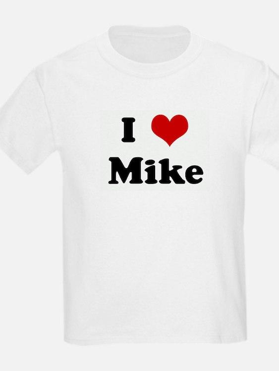 I Love Mike T-Shirt