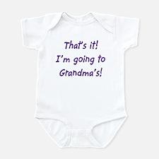 That's it, I'm going to Grandmas! Infant Bodysuit