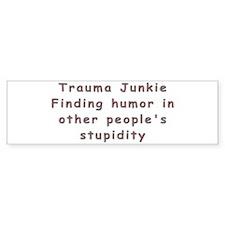 Humor in Stupidity I Bumper Bumper Sticker