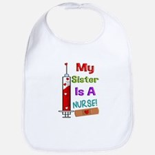 My Sister is a Nurse Bib