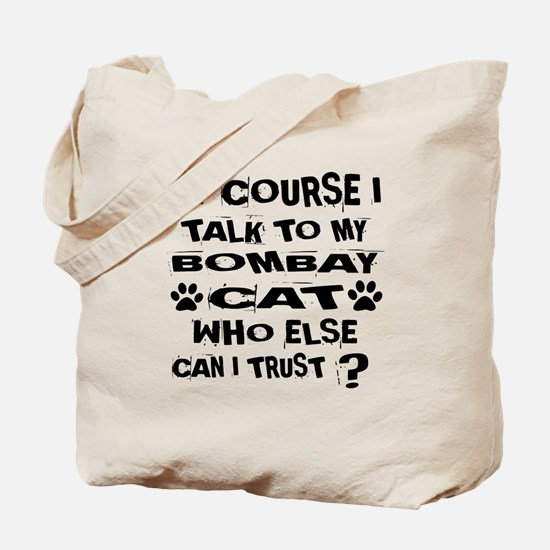 Of Course I Talk To My Bombay Cat Designs Tote Bag