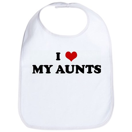 I Love MY AUNTS Bib