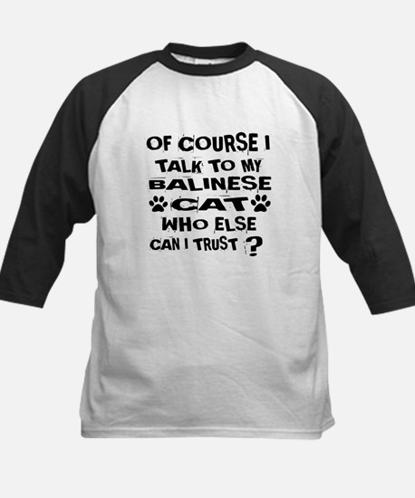 Of Course I Talk To My Balinese Tee