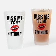 Kiss Me Its My 18th Birthday! Drinking Glass