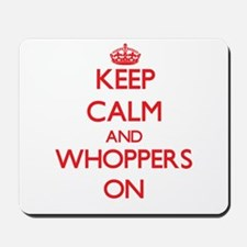 Keep Calm and Whoppers ON Mousepad