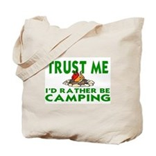 CAMPING.  I'D RATHER BE CHAMPING Tote Bag
