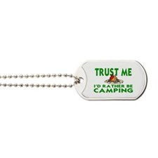 CAMPING.  I'D RATHER BE CHAMPING Dog Tags
