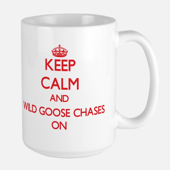 Keep Calm and Wild Goose Chases ON Mugs