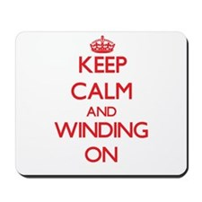 Keep Calm and Winding ON Mousepad