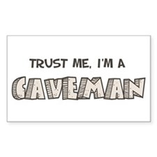 Trust me, I'm a Caveman Rectangle Decal