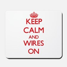Keep Calm and Wires ON Mousepad