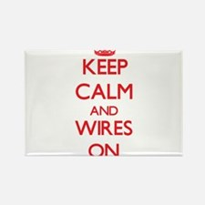 Keep Calm and Wires ON Magnets