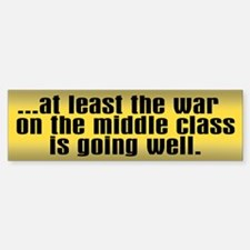 War On Middle Class Bumper Bumper Bumper Sticker