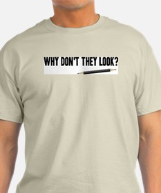 Why Don't They Look T-Shirt